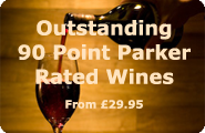 Outstanding 90 Point Parker Rated Wines from £29.95.